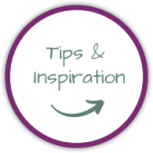 Tips and Inspiriation